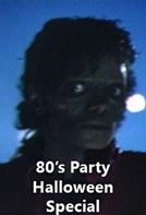 80s Party: Halloween Special